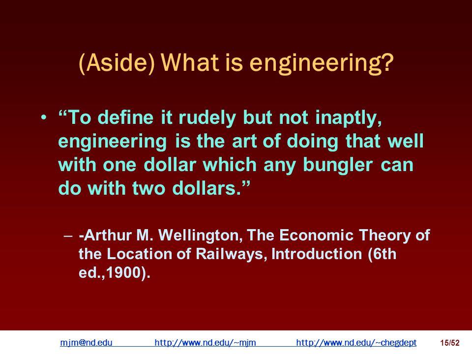 mjm@nd.eduhttp://www.nd.edu/~mjmhttp://www.nd.edu/~chegdepthttp://www.nd.edu/~mjmhttp://www.nd.edu/~chegdept 14/52 What is chemical engineering? Chemi