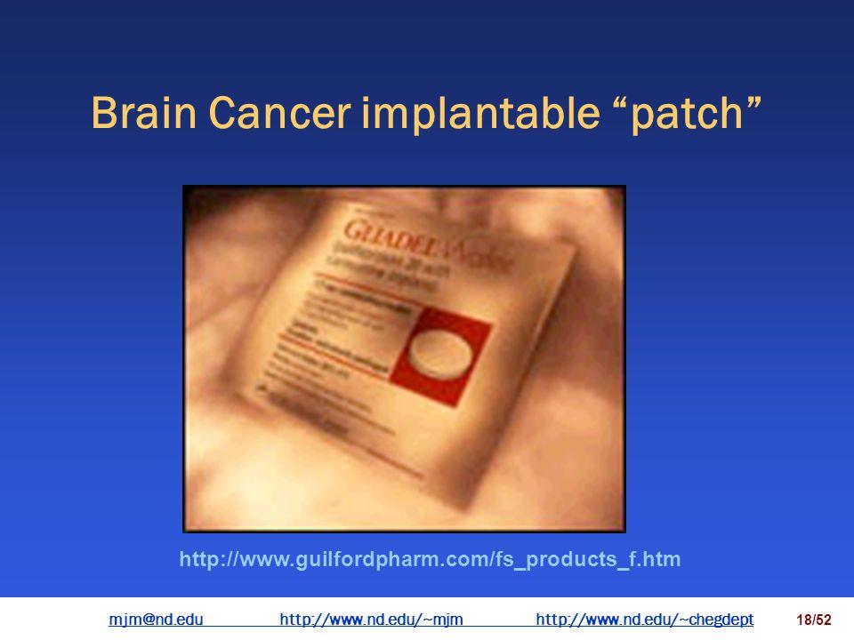 mjm@nd.eduhttp://www.nd.edu/~mjmhttp://www.nd.edu/~chegdepthttp://www.nd.edu/~mjmhttp://www.nd.edu/~chegdept 17/52 Transdermal glucose monitor http://www.techchem.com/2000nonevasi.html