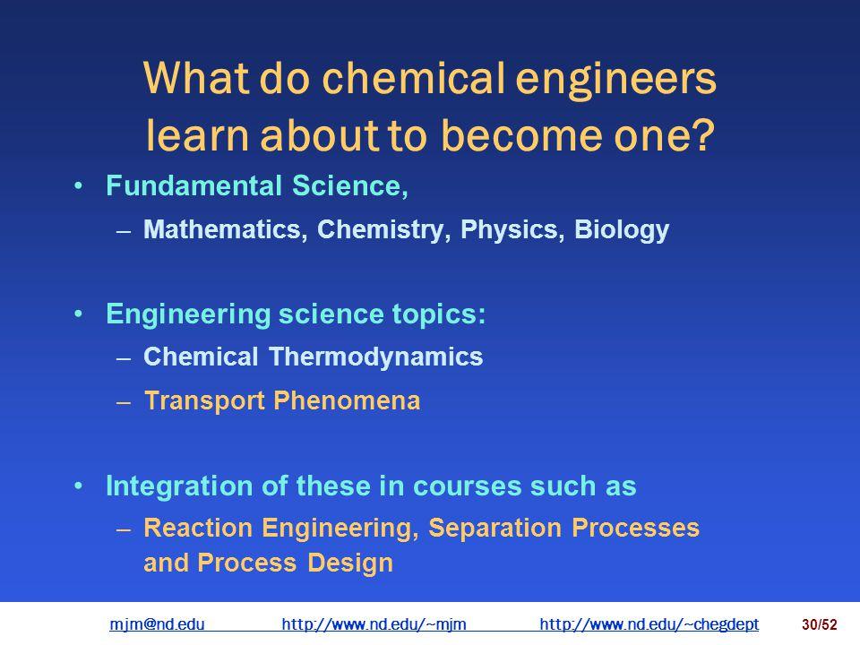 mjm@nd.eduhttp://www.nd.edu/~mjmhttp://www.nd.edu/~chegdepthttp://www.nd.edu/~mjmhttp://www.nd.edu/~chegdept 29/52 Comparing different engineering dis
