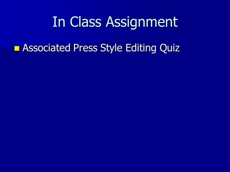 In Class Assignment Associated Press Style Editing Quiz Associated Press Style Editing Quiz