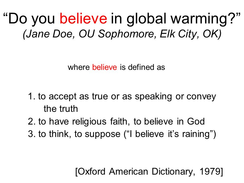 Do you believe in global warming (Jane Doe, OU Sophomore, Elk City, OK) 1.