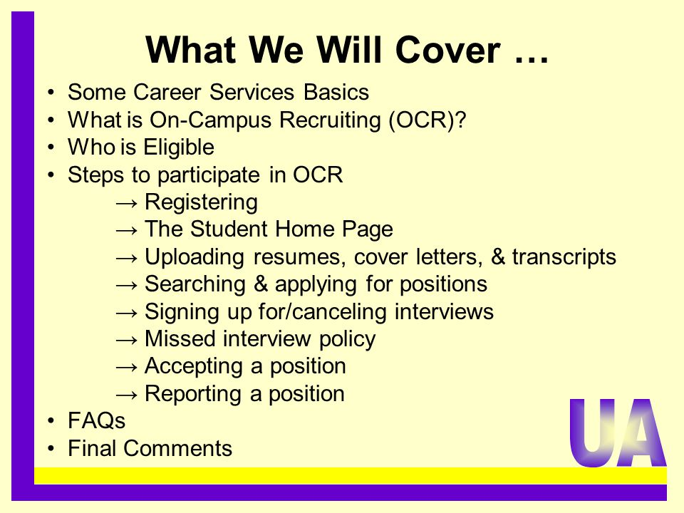 What We Will Cover … Some Career Services Basics What is On-Campus Recruiting (OCR).