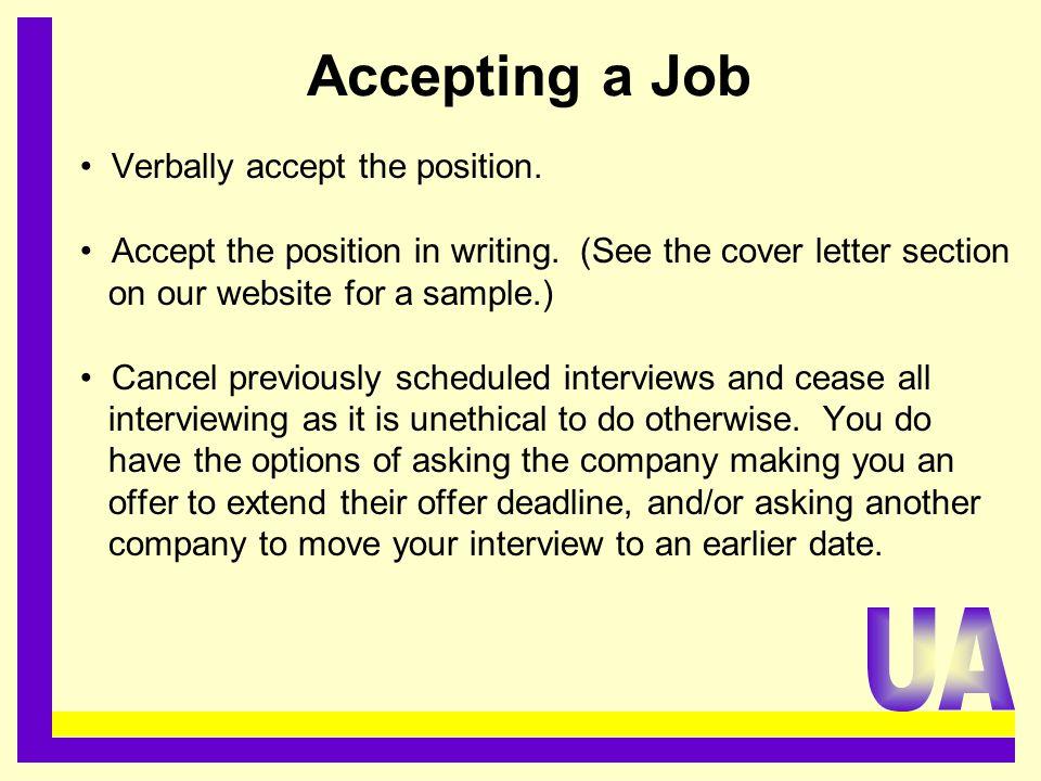 Accepting a Job Verbally accept the position. Accept the position in writing.