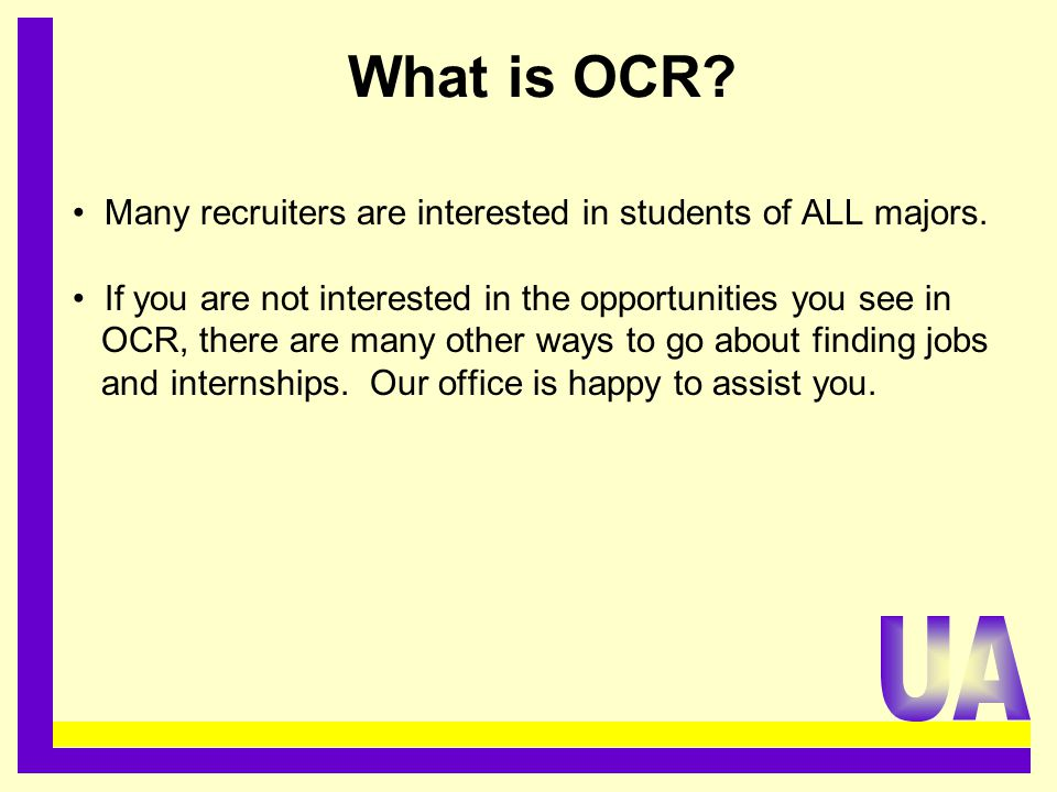What is OCR. Many recruiters are interested in students of ALL majors.