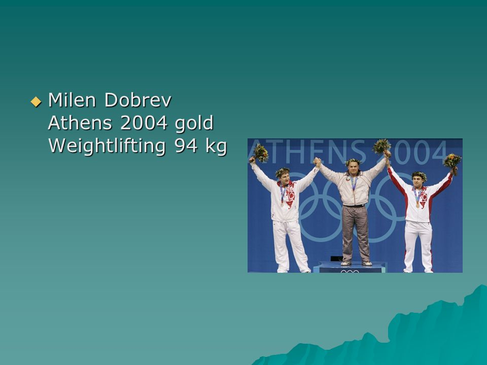  Milen Dobrev Athens 2004 gold Weightlifting 94 kg