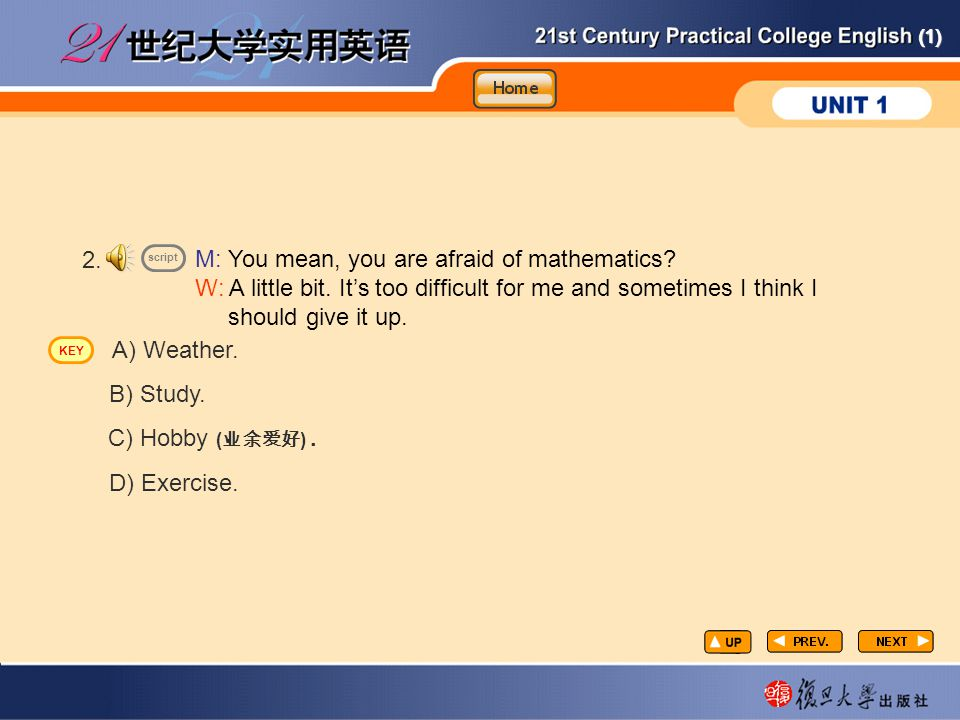 (1) 2.M: You mean, you are afraid of mathematics.