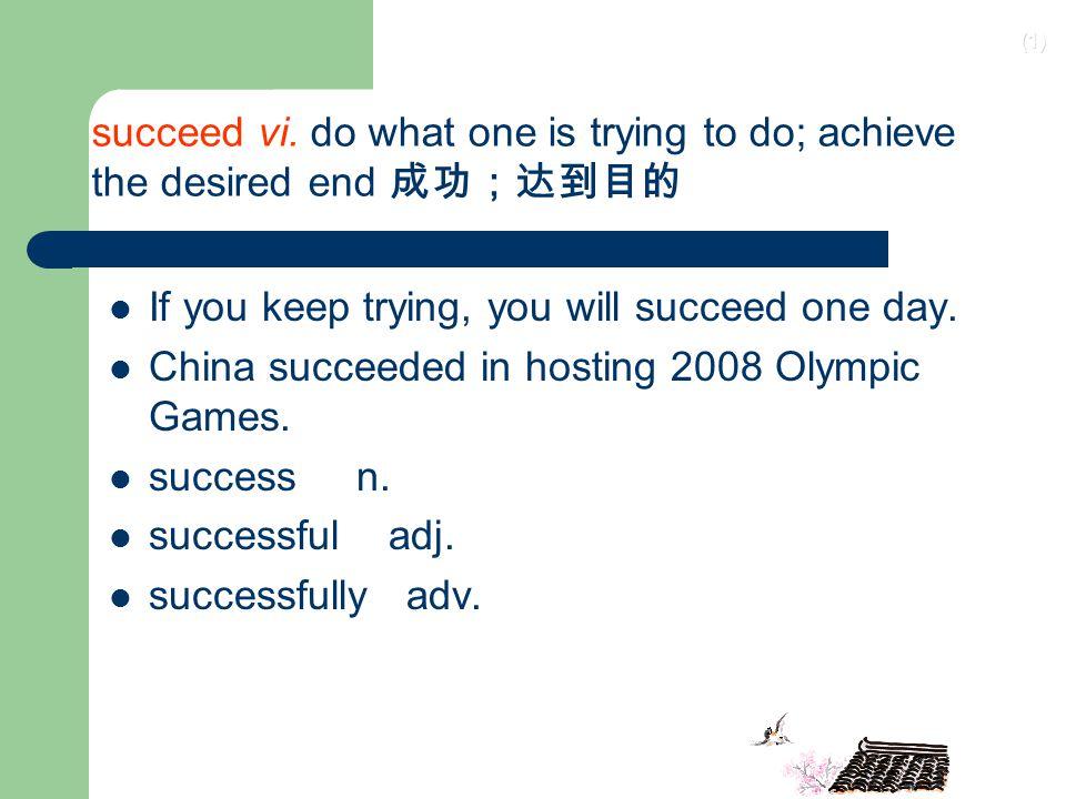 (1) succeed vi.
