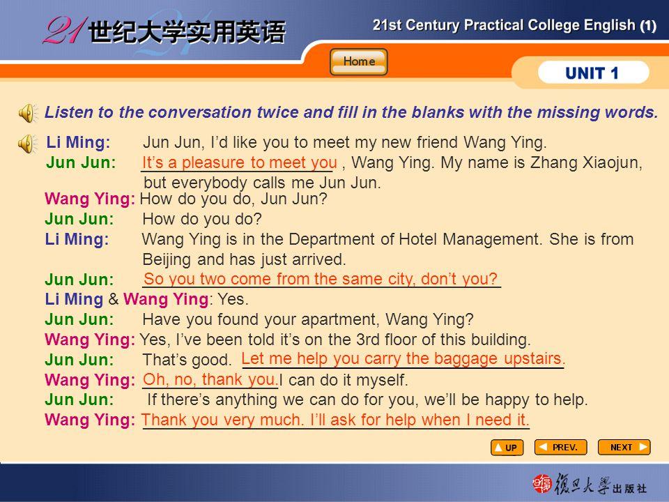(1) CP-gtn5 Wang Ying: How do you do, Jun Jun.Jun Jun: How do you do.