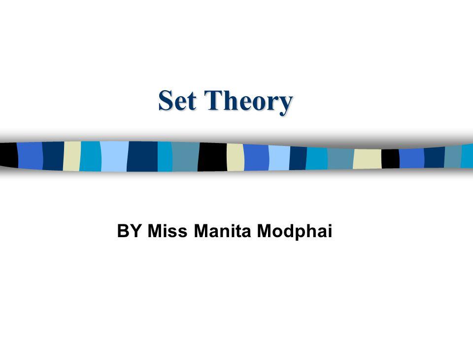 Set Theory BY Miss Manita Modphai