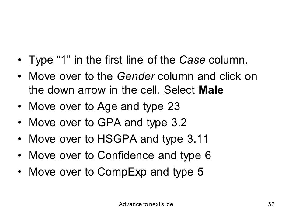 Advance to next slide32 Type 1 in the first line of the Case column.