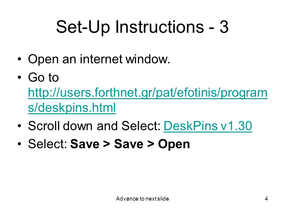 Advance to next slide4 Set-Up Instructions - 3 Open an internet window.