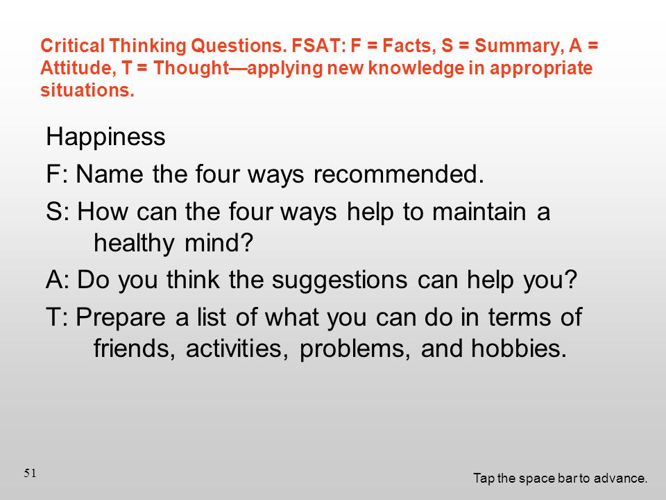 Tap the space bar to advance. 51 Critical Thinking Questions.