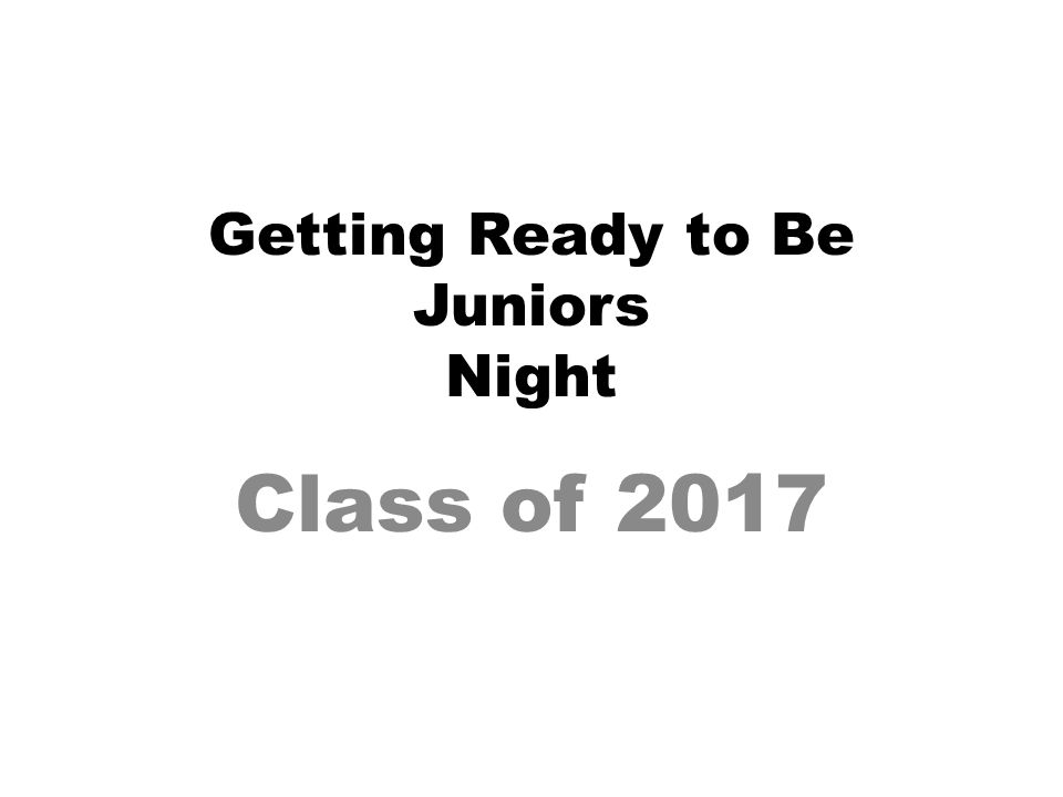 Getting Ready to Be Juniors Night Class of 2017