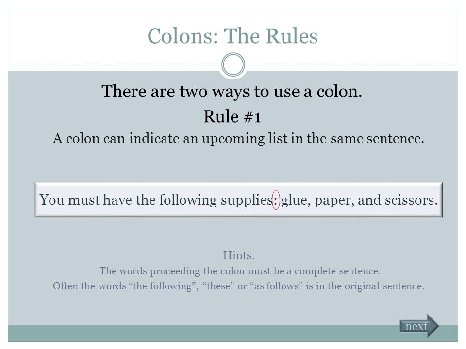 Colon or Semicolon Where do you want to begin SEMICOLONS COLONS