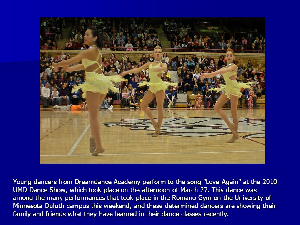 Young dancers from Dreamdance Academy perform to the song Love Again at the 2010 UMD Dance Show, which took place on the afternoon of March 27.
