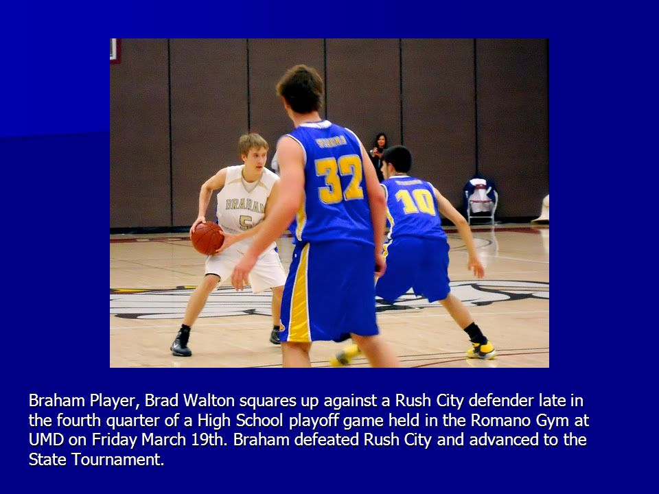 Braham Player, Brad Walton squares up against a Rush City defender late in the fourth quarter of a High School playoff game held in the Romano Gym at UMD on Friday March 19th.