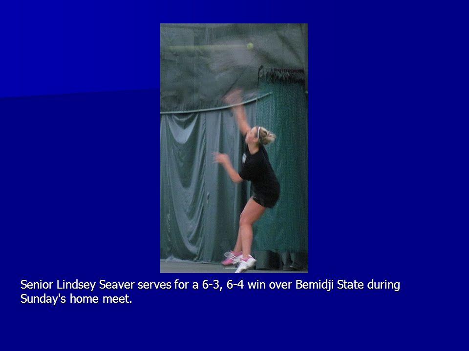 Senior Lindsey Seaver serves for a 6-3, 6-4 win over Bemidji State during Sunday's home meet.