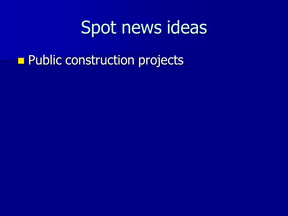 Spot news ideas Public construction projects Public construction projects