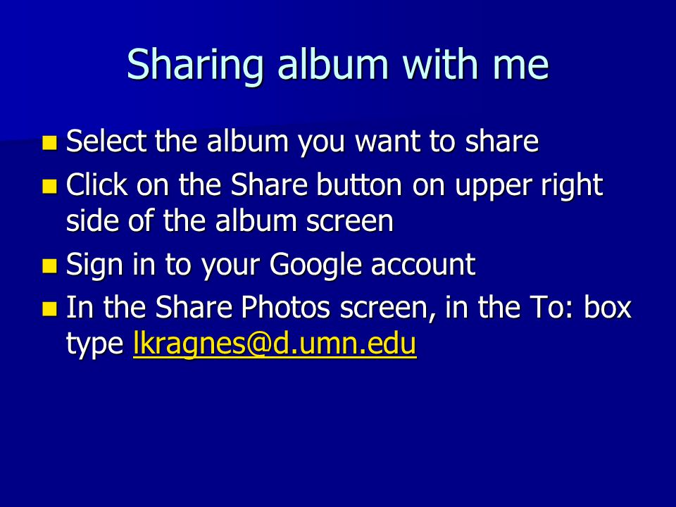Sharing album with me Select the album you want to share Select the album you want to share Click on the Share button on upper right side of the album