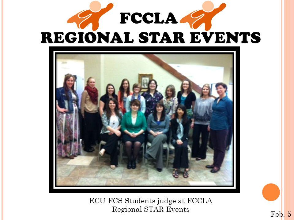 FCCLA REGIONAL STAR EVENTS Feb. 5 ECU FCS Students judge at FCCLA Regional STAR Events