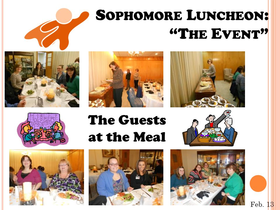S OPHOMORE L UNCHEON : T HE E VENT The Guests at the Meal Feb. 13