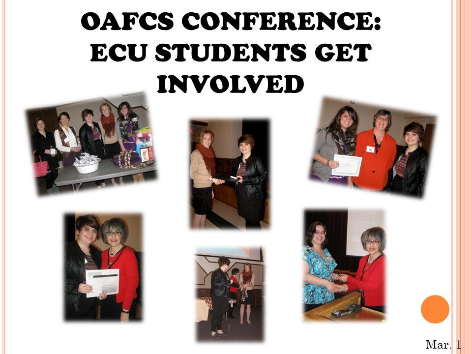 OAFCS CONFERENCE: ECU STUDENTS GET INVOLVED Mar. 1