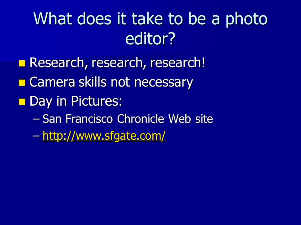 What does it take to be a photo editor. Research, research, research.