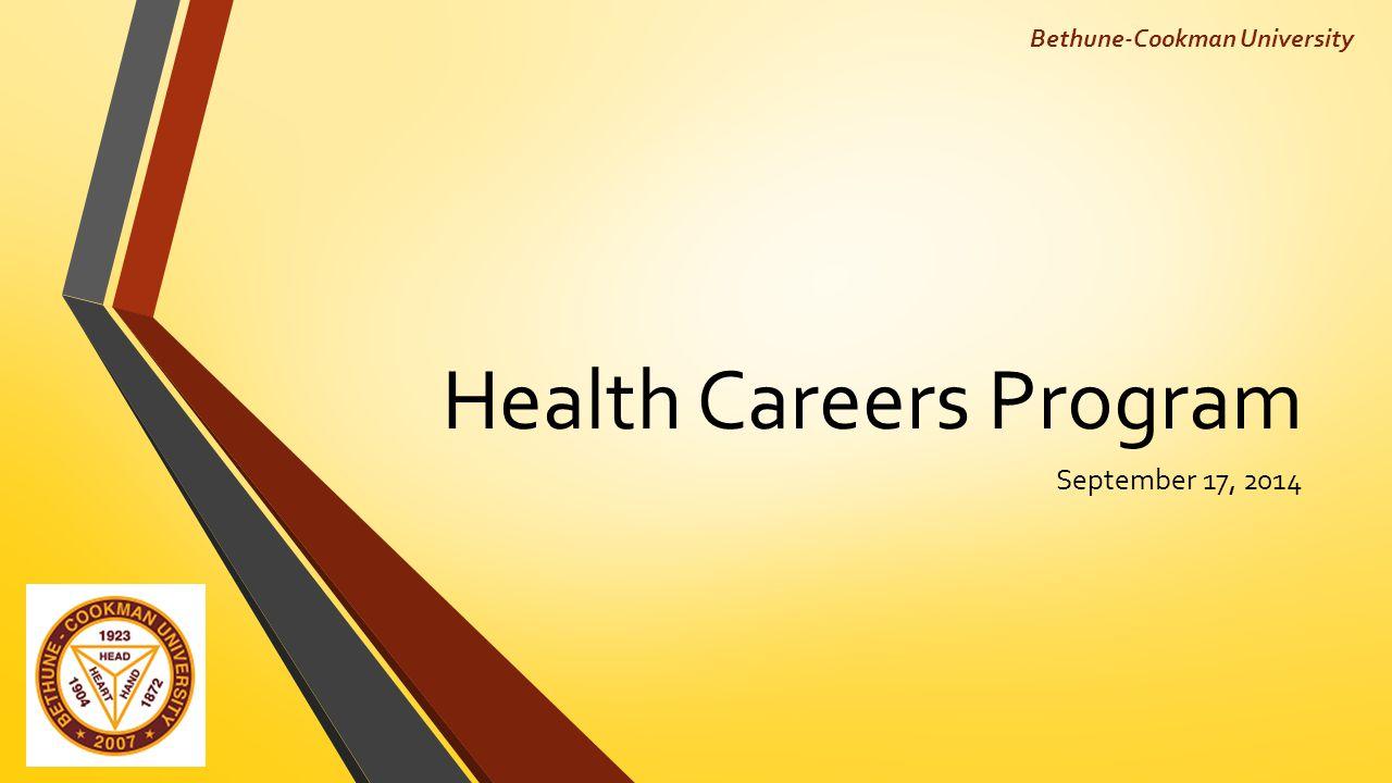 Health Careers Program September 17, 2014 Bethune-Cookman University