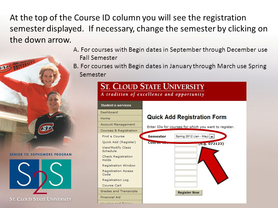 At the top of the Course ID column you will see the registration semester displayed. If necessary, change the semester by clicking on the down arrow.