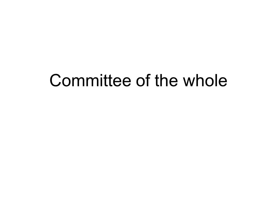 A committee of all members of a legislature that meets to discuss a certain issue or bill