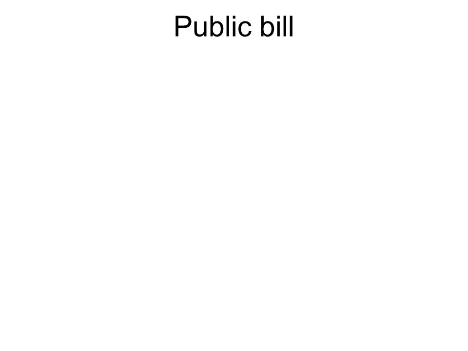 A Bill dealing with public general interests.
