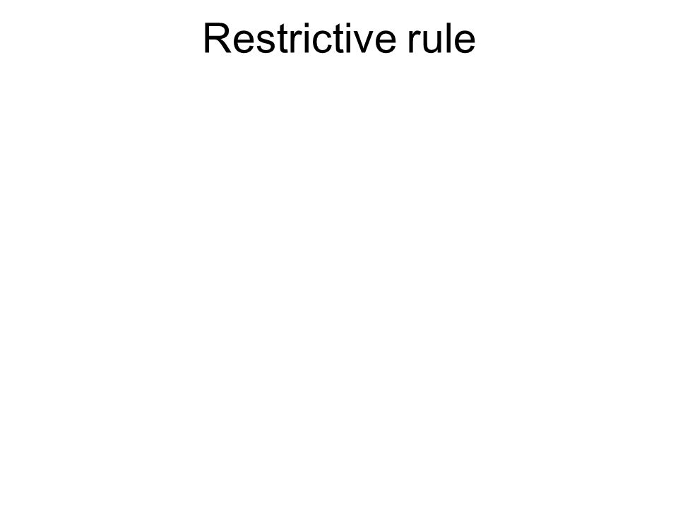 Restrictive rule