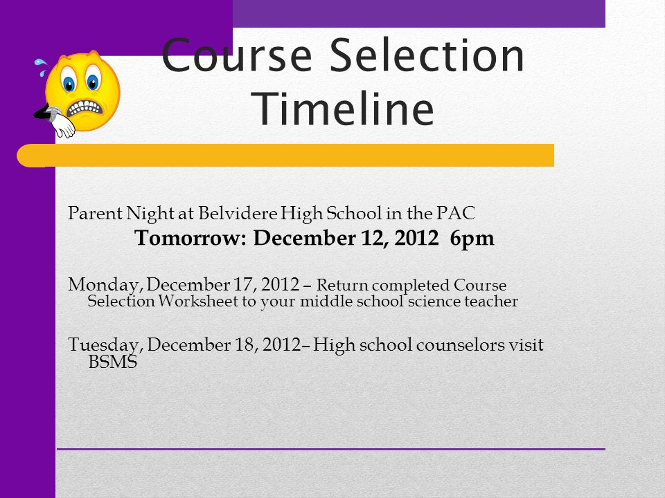 Course Selection Timeline Parent Night at Belvidere High School in the PAC Tomorrow: December 12, 2012 6pm Monday, December 17, 2012 – Return complete