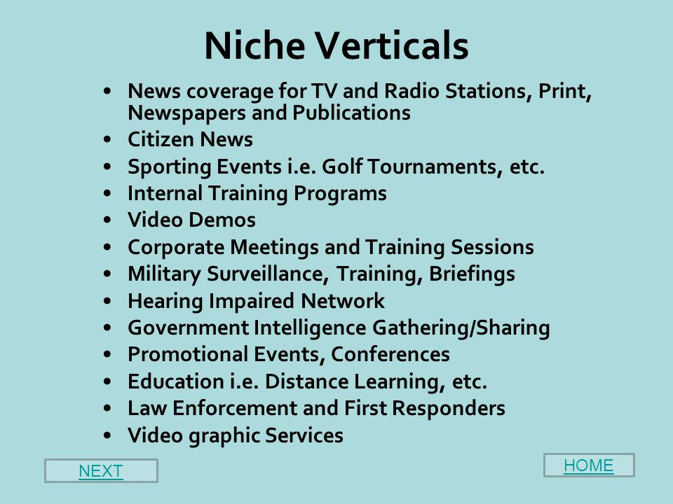 Niche Verticals News coverage for TV and Radio Stations, Print, Newspapers and Publications Citizen News Sporting Events i.e.