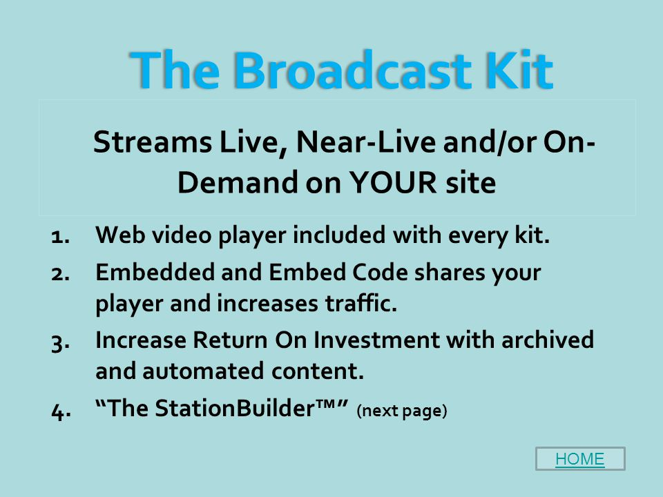 Complimentary Connections Kit to 4G/3G/WiFi/WiMAX/LAN Kit to Sat Kit to Truck Kit to Switcher Kit to Cam Kit to Crew Kit to BaseBand Extending and Adding to Your Existing Infrastructure HOMENEXT