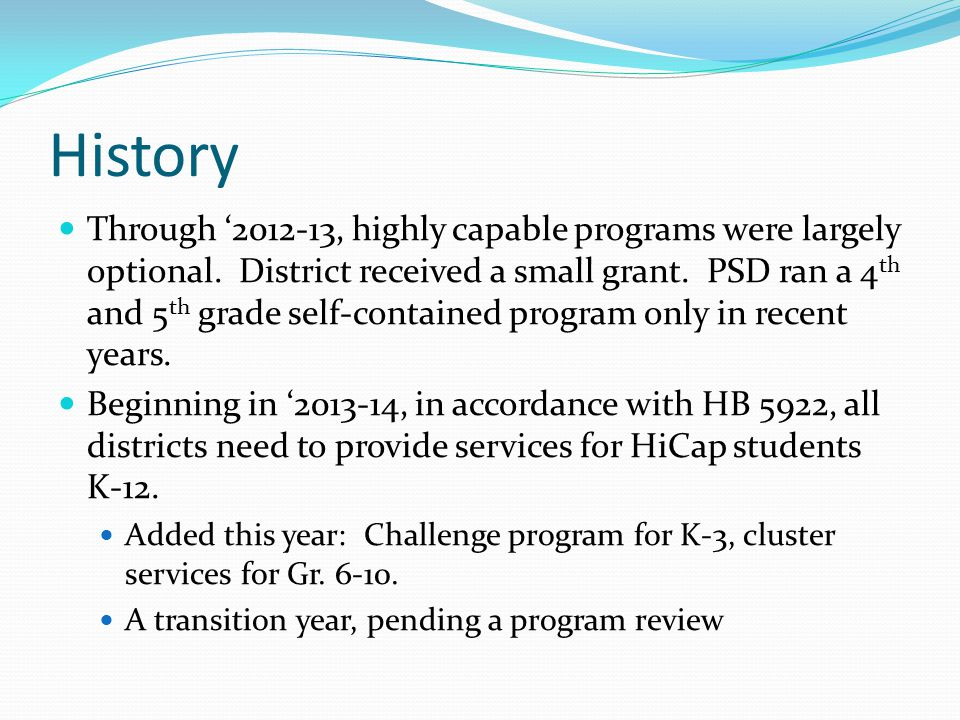 History Through '2012-13, highly capable programs were largely optional.