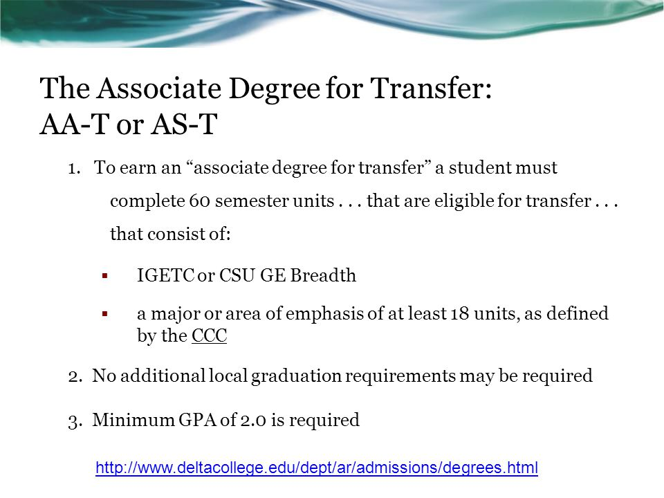 The Associate Degree for Transfer: AA-T or AS-T 1.