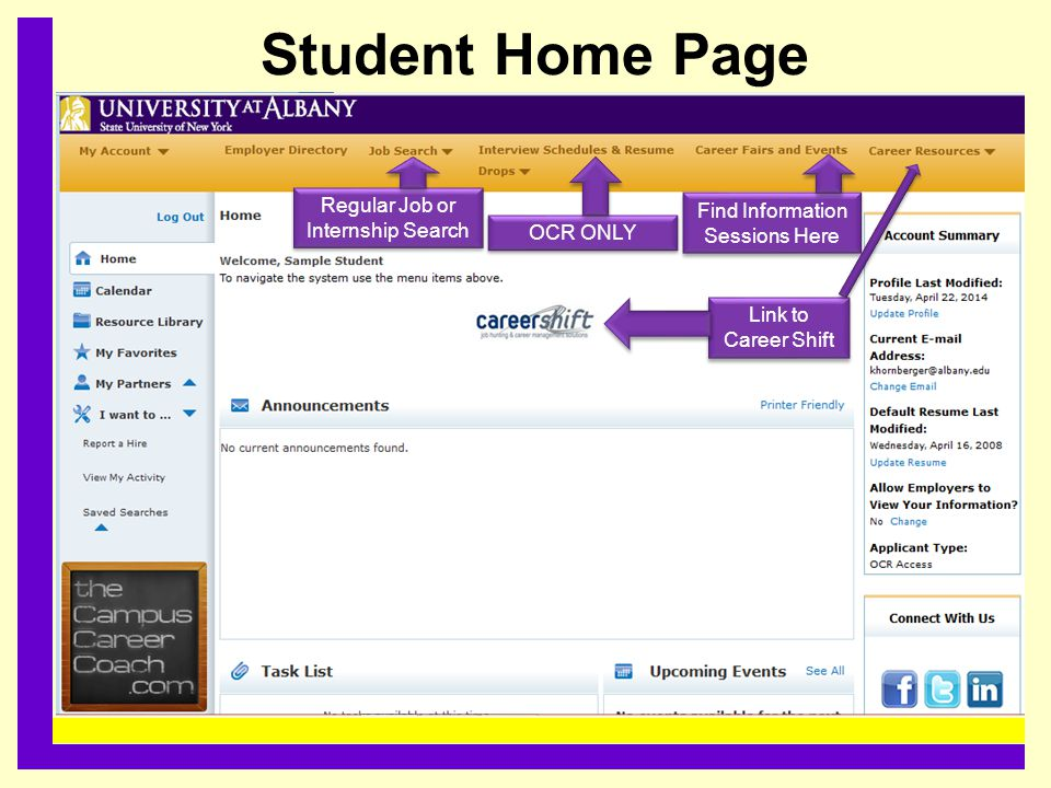 Student Home Page......................................... Regular Job or Internship Search OCR ONLY Find Information Sessions Here Link to Career Shi