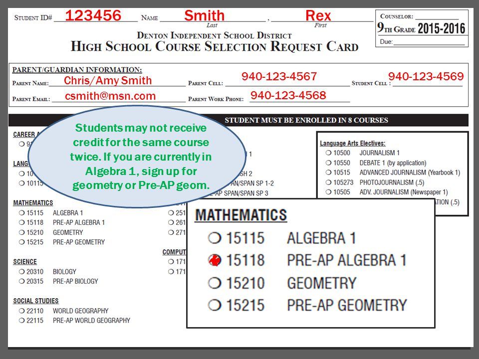 123456Smith Rex Chris/Amy Smith csmith@msn.com 940-123-4567940-123-4569 940-123-4568 Students may not receive credit for the same course twice.