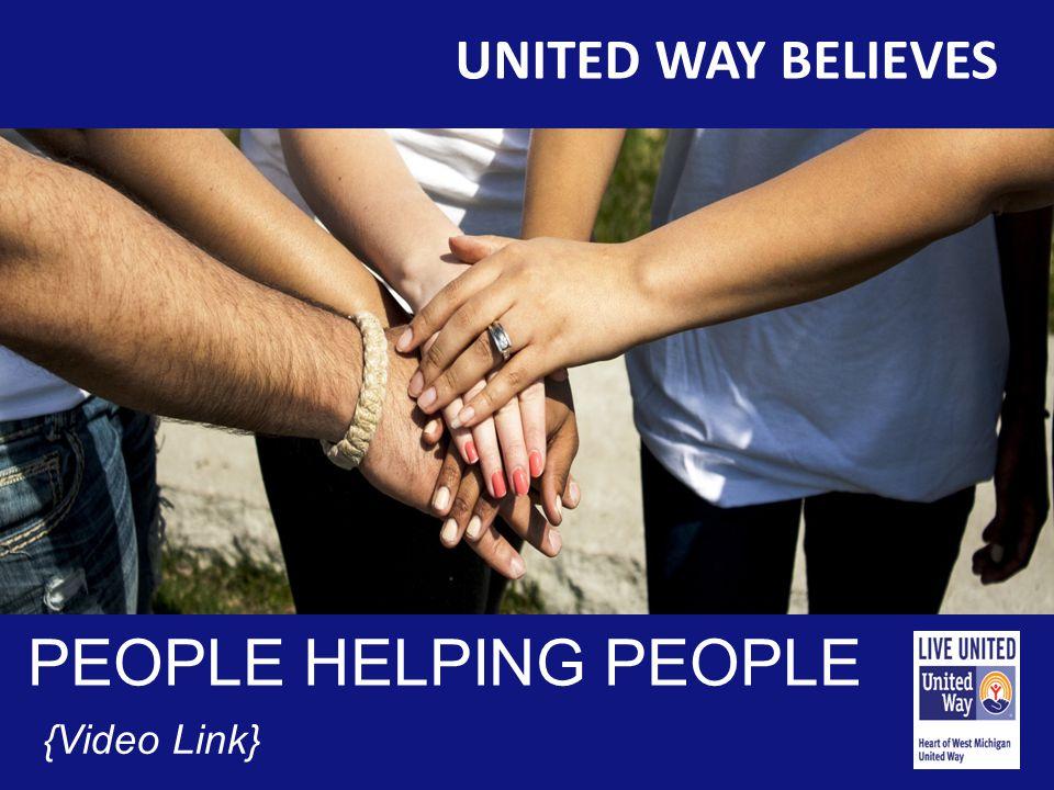 UNITED WAY BELIEVES PEOPLE HELPING PEOPLE {Video Link}