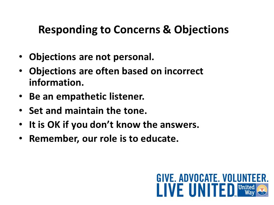Responding to Concerns & Objections Objections are not personal.