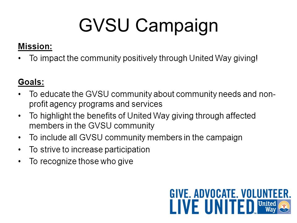GVSU Campaign Mission: To impact the community positively through United Way giving.