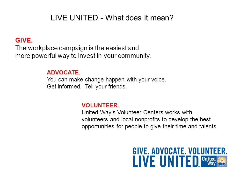 GIVE. The workplace campaign is the easiest and more powerful way to invest in your community.