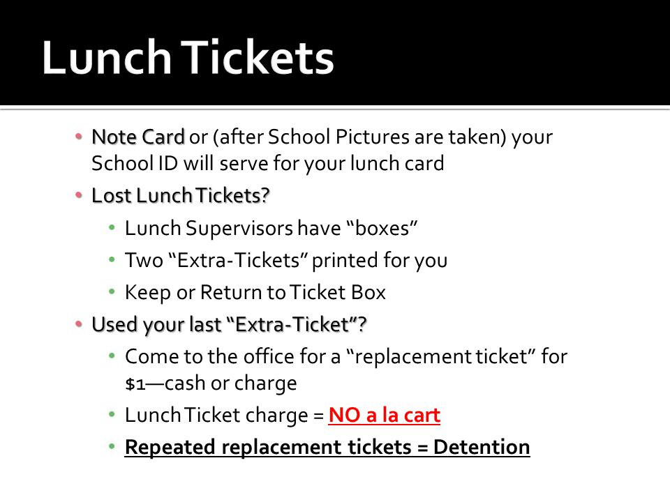 Note Card Note Card or (after School Pictures are taken) your School ID will serve for your lunch card Lost Lunch Tickets? Lost Lunch Tickets? Lunch S