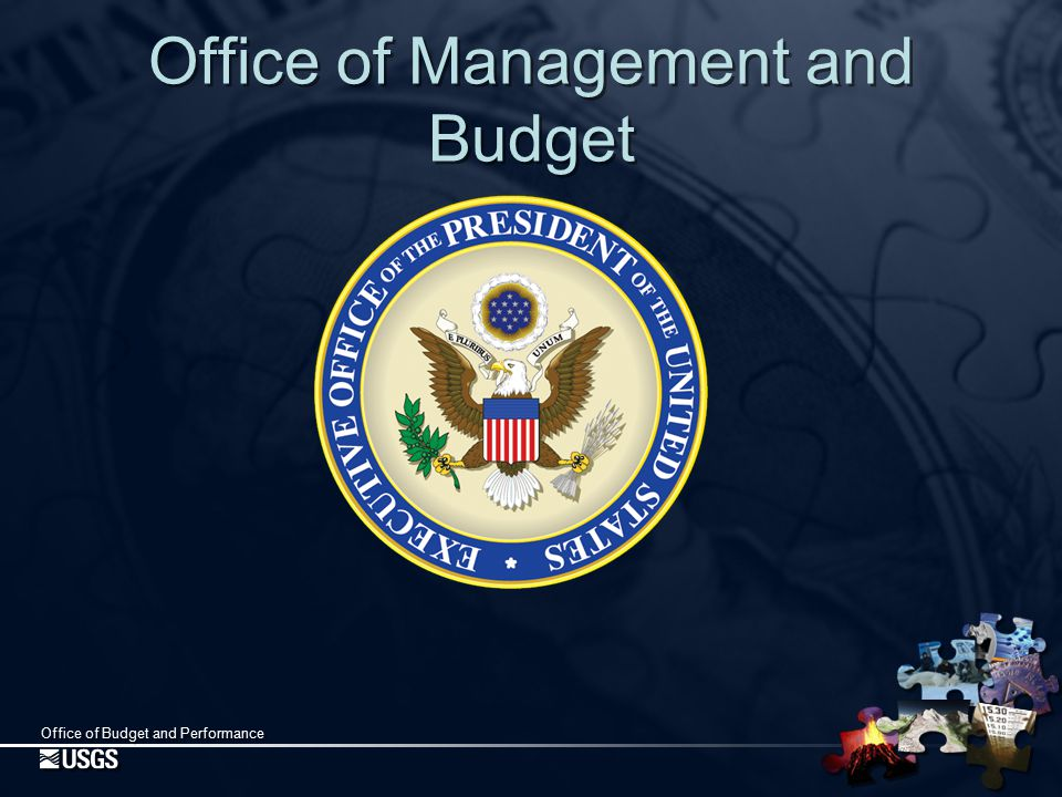 Office of Budget and Performance OMB — Organization Natural Resources Programs Energy Science & Water Division Energy Science & Space Water & Power Natural Resources Division Agriculture Environment Interior