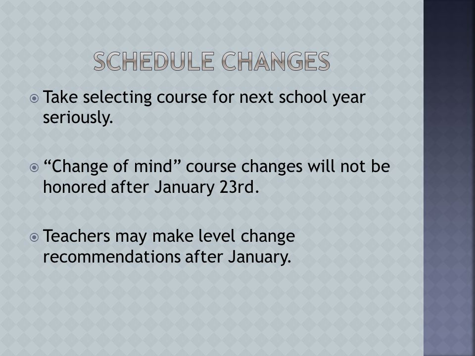  Take selecting course for next school year seriously.