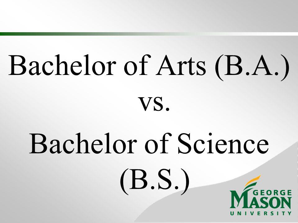Bachelor of Arts (B.A.) vs. Bachelor of Science (B.S.)