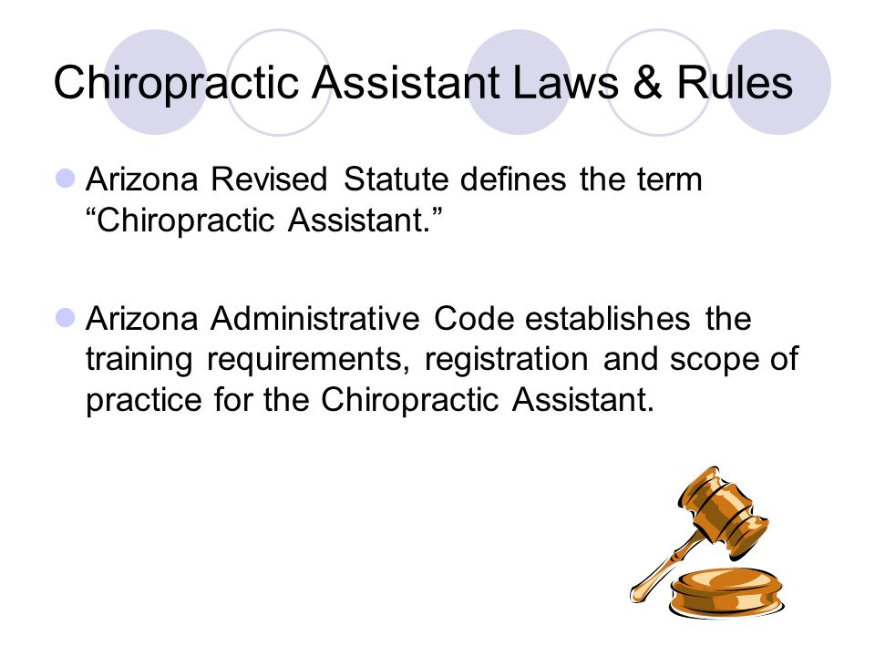 Chiropractic Assistant Regulation Chiropractic Assistants must register with the Board.