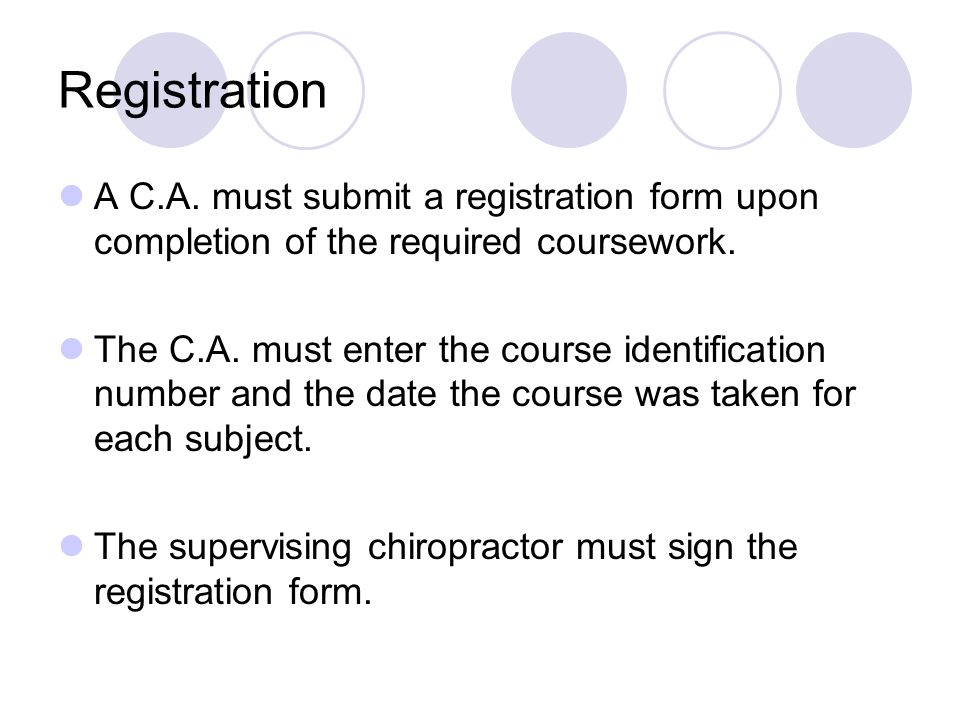Registration A C.A. must submit a registration form upon completion of the required coursework.
