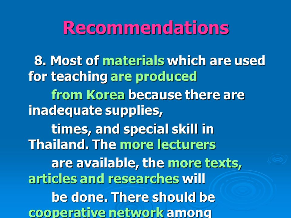 Recommendations 8. Most of materials which are used for teaching are produced 8.